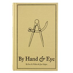 """By Hand & Eye"" By George R. Walker & Jim Tolpin"