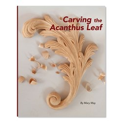 Carving the Acanthus Leaf by Mary May
