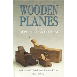 Wooden Planes & How to Make them by David Perch & Robert Lee