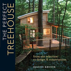 The Perfect Treehouse by Django Kroner