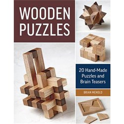 Wooden Puzzles: 20 Handmade Puzzles and Brain Teasers by Brian Menold