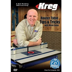 Kreg DVD - Router Table Tips and Tricks