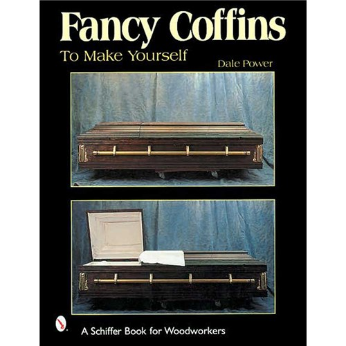 Fancy Coffins to Make Yourself by Dale Power