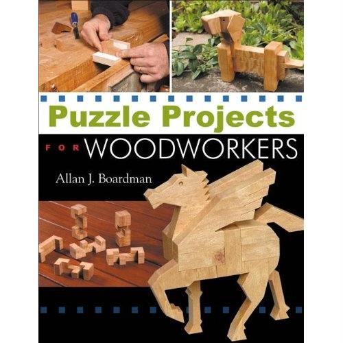 Puzzle Projects for Woodworkers by Allan J. Boardman