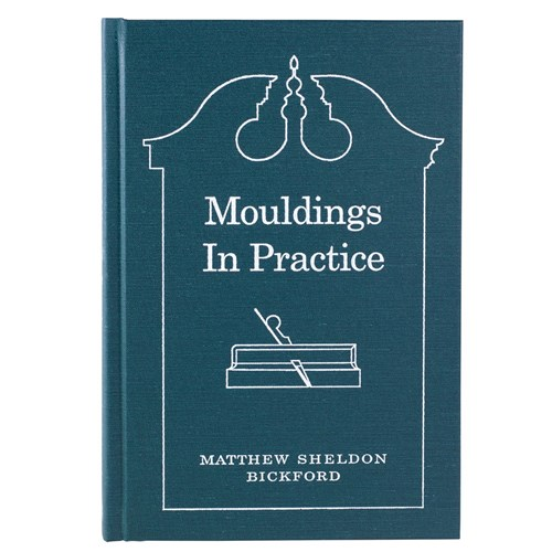 """Mouldings In Practice"" By Matthew Sheldon Bickford"