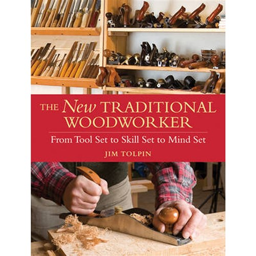 New Traditional Woodworker by Jim Tolpin